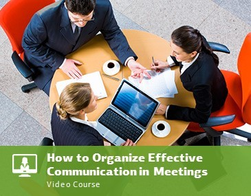 How to Organize Effective Communication in Meetings