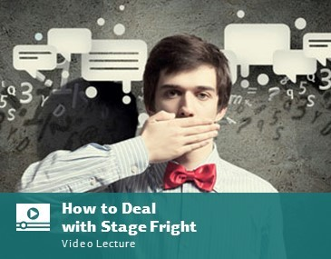 How to Deal with Stage Fright