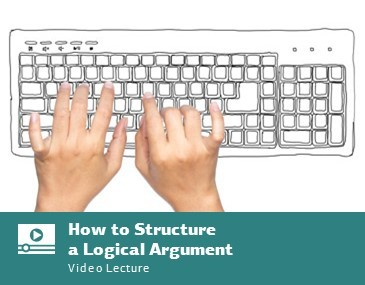 How to Structure a Logical Argument