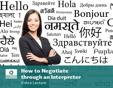 How to Negotiate Through an Interpreter