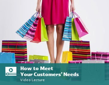 How to Meet Your Customers' Needs